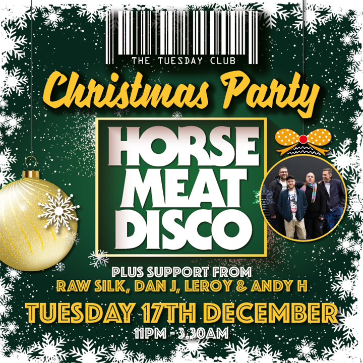 The Tuesday Club Xmas Party with Horse Meat Disco