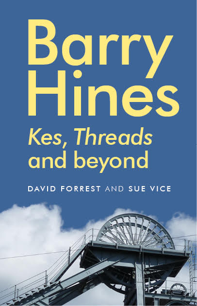 Barry Hines and Kes - David Forest