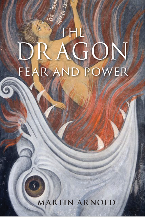 The Dragon: Fear and Power - Martin Arnold