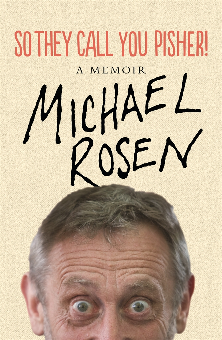 Off the Shelf present: So They Call You Pisher! - Michael Rosen Sponsored by University of Sheffield Students' Union
